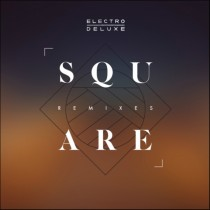 Electro Deluxe 'Square Remixes'