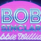 Coup de foudre entre Bob Sinclar et Robbie Williams !